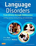 Language Disorders from Infancy through Adolescence: Listening, Speaking, Reading, Writing, and Communicating, 4e