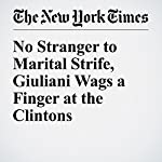 No Stranger to Marital Strife, Giuliani Wags a Finger at the Clintons | Jim Dwyer