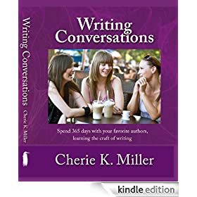 Writing Conversations: Spend 365 Days with Your Favorite Authors Learning the Craft of Writing