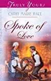 Spoke Of Love (Truly Yours Digital Editions Book 712)