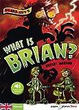 "Afficher ""What is Brian ?"""