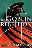 The Goblin Rebellion (Primal Patterns Book 2)