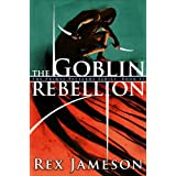 The Goblin Rebellion (Primal Patterns Book 2) ~ Rex Jameson
