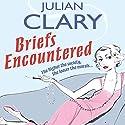 Briefs Encountered Hörbuch von Julian Clary Gesprochen von: Julian Clary