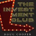 The Investment Club Hörbuch von Doug Cooper Gesprochen von: Jack Nolan