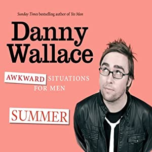 Awkward Situations for Men: Summer | [Danny Wallace]