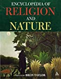 The Encyclopedia of Religion and Nature (Two Volume Set)