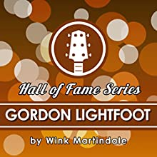 Gordon Lightfoot Radio/TV Program Auteur(s) : Wink Martindale Narrateur(s) : Wink Martindale