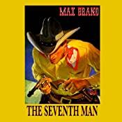 The Seventh Man | [Max Brand]