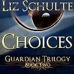 Choices | Liz Schulte