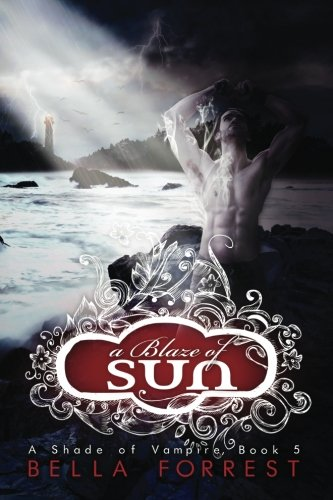 A Shade Of Vampire 5: A Blaze Of Sun, by Bella Forrest