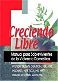 img - for Creciendo Libre: Manual para Sobrevivientes de la Violencia Dom stica book / textbook / text book