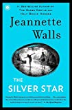 By Jeannette Walls The Silver Star: A Novel (Reprint)