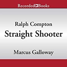 Straight Shooter (       UNABRIDGED) by Ralph Compton, Marcus Galloway Narrated by Lee Aaron Rosen