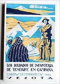LOS SOLDADOS DE INFANTERÍA DE TENERIFE EN CAMPAÑA. CARTAS DESDE