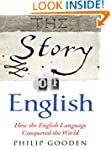 The Story of English: How the English...
