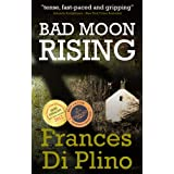 Bad Moon Rising (#1 - D.I. Paolo Storey Crime Series)by Frances di Plino