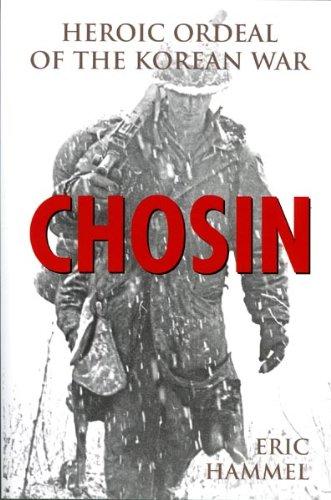 Book: Chosin - Heroic Ordeal of the Korean War by Eric Hammel