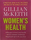 Women's Health: A Practical Gde To All The Stages And Ages Of The Female Life