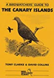 Prion Birdwatchers' Guide to the Canary Islands (Prion Birdwatchers' Guide Series)