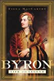Byron: Life and Legend Fiona MacCarthy