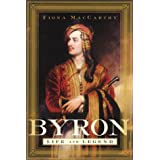 Byron: Life and Legendby Fiona McCarthy