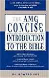 The AMG Concise Introduction to the Bible (0899574483) by Vos, Howard F.