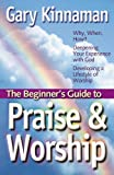 img - for The Beginner's Guide to Praise and Worship book / textbook / text book