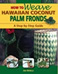 How to Weave Hawaiian Coconut Palm Fr...