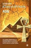 Le Code Secret d'Isis et d'Osiris - ADN