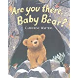 Are You There, Baby Bear? (Alfie Bear) (Little Tiger Press)by Catherine Walters