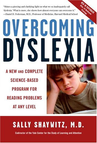 Overcoming Dyslexia: A New and Complete Science-Based...