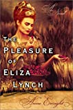The Pleasure of Eliza Lynch