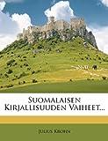 img - for Suomalaisen Kirjallisuuden Vaiheet... (Finnish Edition) book / textbook / text book