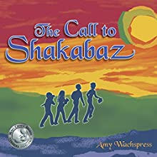 The Call to Shakabaz (       UNABRIDGED) by Amy Wachspress Narrated by Andrew L. Barnes, Adilah Barnes