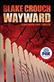 Wayward (The Wayward Pines Trilogy Book 2)