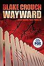 Wayward (The Wayward Pines Trilogy,...