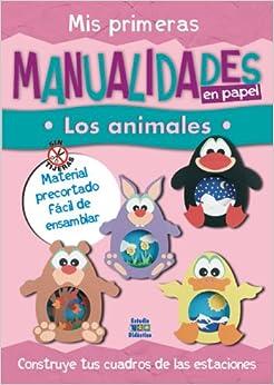 Mis primeras manualidades en papel: Los animales (Trabajos