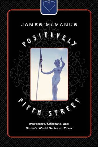 Image for Positively Fifth Street: Murderers, Cheetahs, and Binion's World Series of Poker