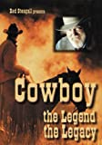 Red Steagall presents Cowboy - The Legend, The Legacy