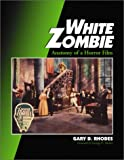img - for White Zombie: Anatomy of a Horror Film book / textbook / text book