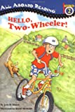 Hello, Two-Wheeler (All Aboard Reading)