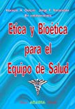 img - for Etica y Bioetica Para El Equipo de Salud (Spanish Edition) book / textbook / text book