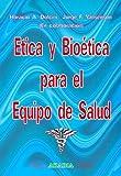 img - for Etica y Bioetica Para El Equipo de Salud (Spanish Edition) book / textbook / text book