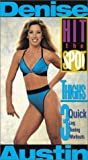 Denise Austin: Hit the Spot- Thighs 3 Quick Leg Toning Workouts [VHS]