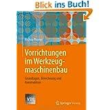 Vorrichtungen im Werkzeugmaschinenbau: Grundlagen, Berechnung und Konstruktion (VDI-Buch)