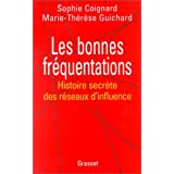 Les bonnes frequentationspar Coignard S. - Guichard M.