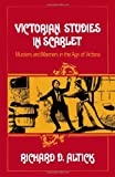 Victorian Studies in Scarlet: Murders and Manners in the Age of Victoria (0393336247) by Altick, Richard D.