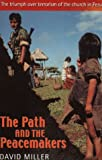 The Path and the Peacemakers: The Triumph over Terrorism of the Church in Peru (0281053189) by Miller, David