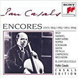 Pablo Casals: Encores (1915, 1916, 1952 - 1954) [Casals Edition]
